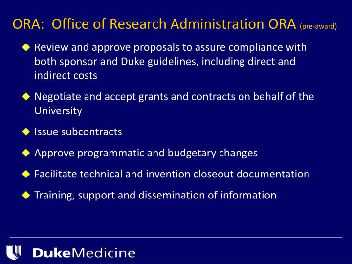 ORA:  Office of Research Administration ORA
