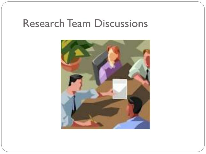 Research Team Discussions
