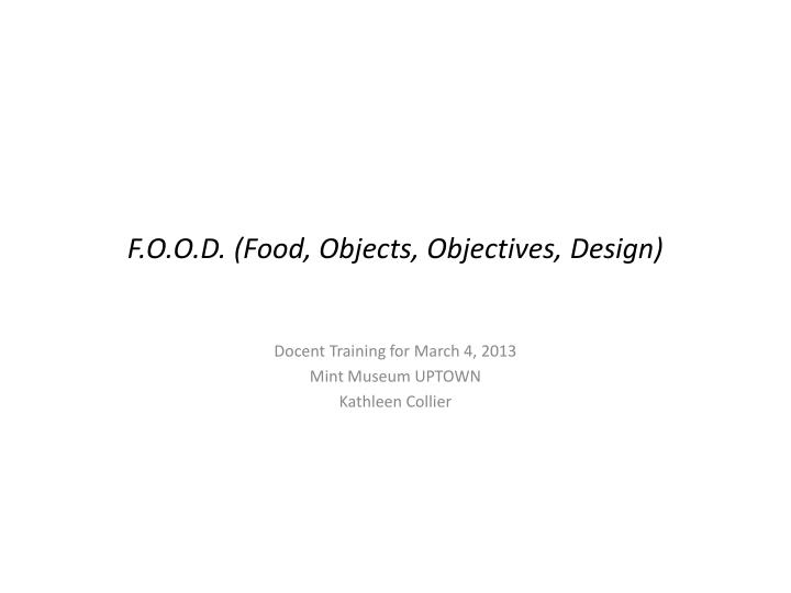 F.O.O.D. (Food, Objects, Objectives, Design)