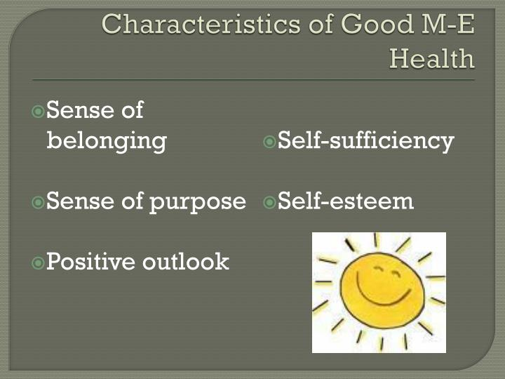 Characteristics of good m e health