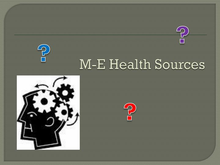 M-E Health Sources