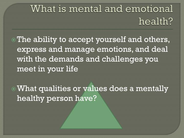 What is mental and emotional health?