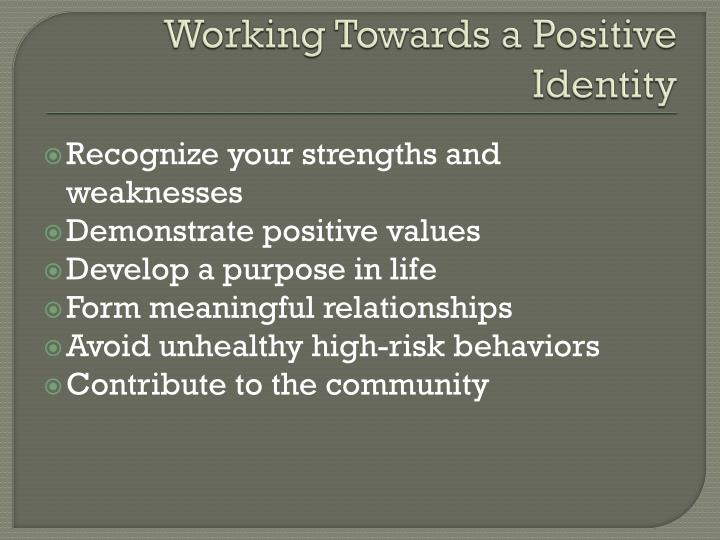 Working Towards a Positive Identity