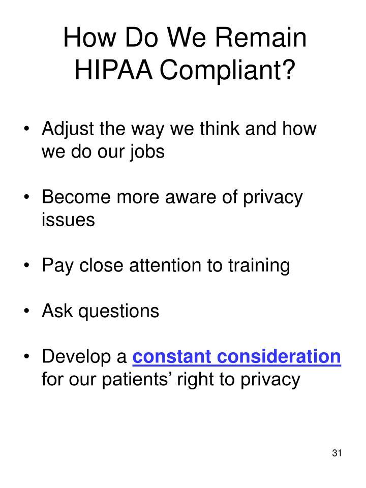 How Do We Remain HIPAA Compliant?