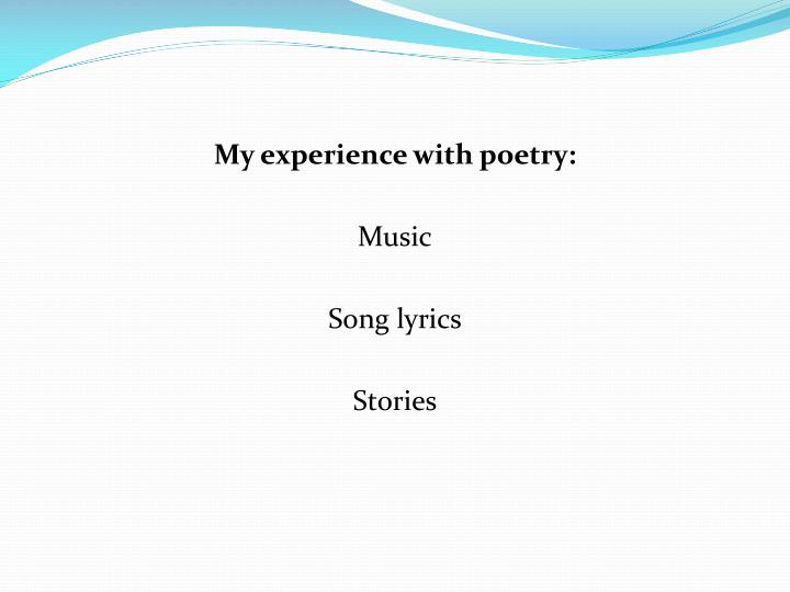 My experience with poetry: