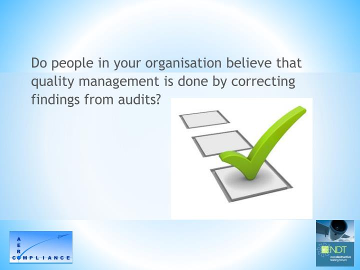 Do people in your organisation believe that