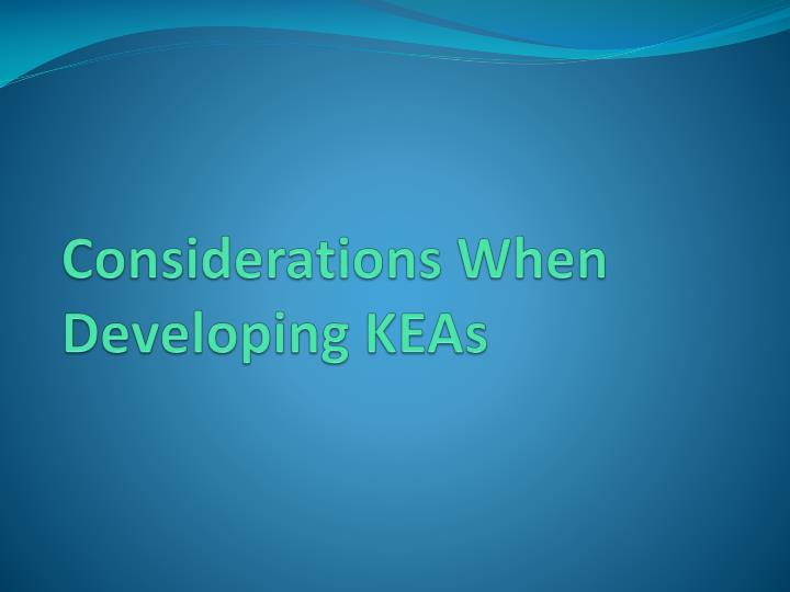 Considerations When Developing KEAs