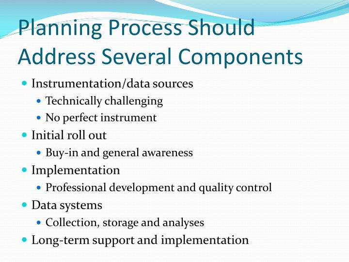 Planning Process Should Address Several Components