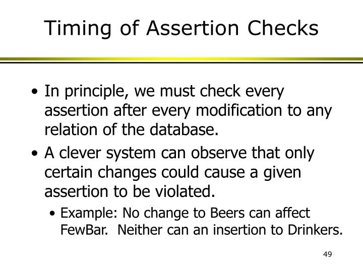 Timing of Assertion Checks