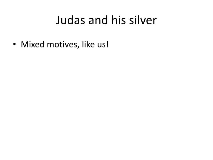 Judas and his silver