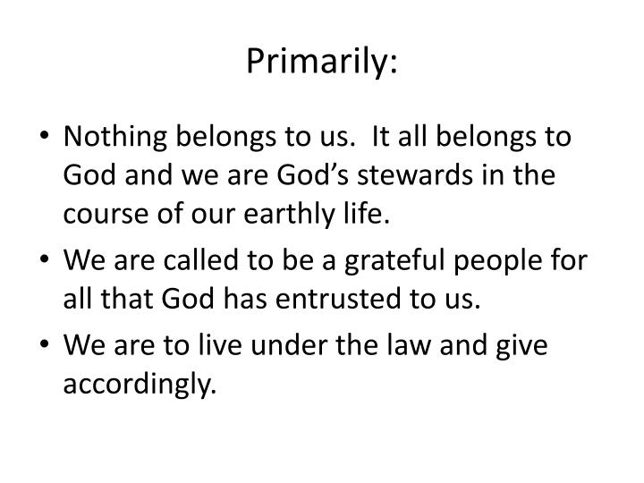 Primarily: