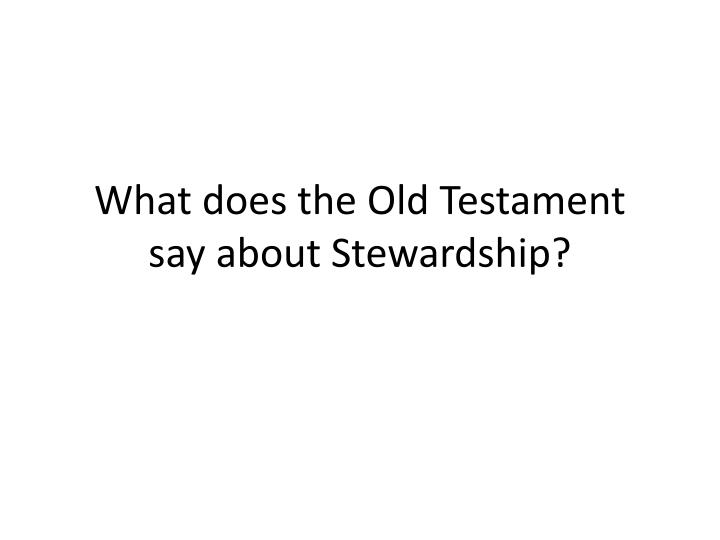 What does the Old Testament  say about Stewardship?
