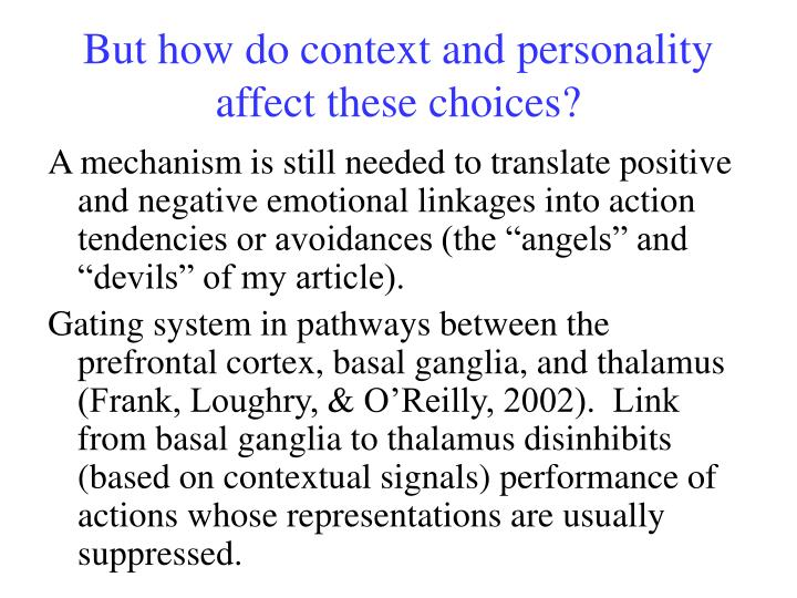 But how do context and personality affect these choices?