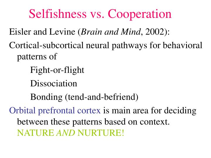 Selfishness vs. Cooperation