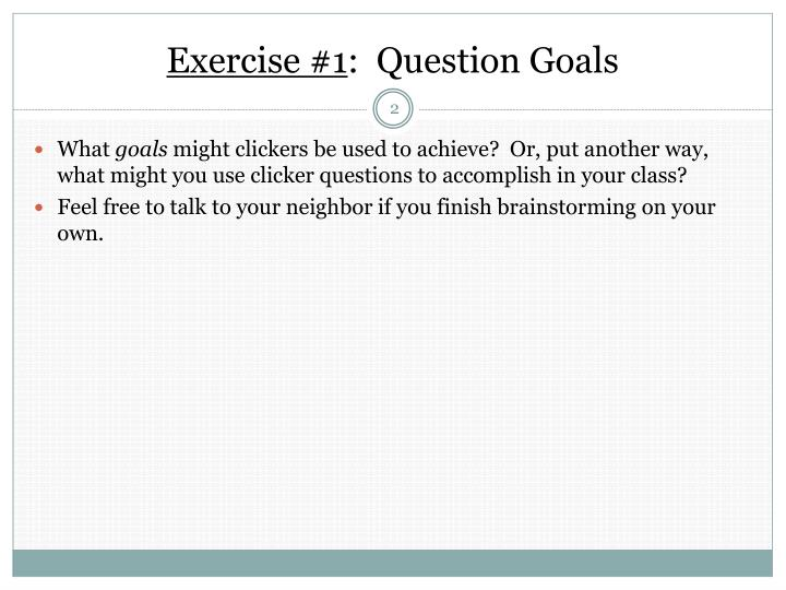 Exercise 1 question goals