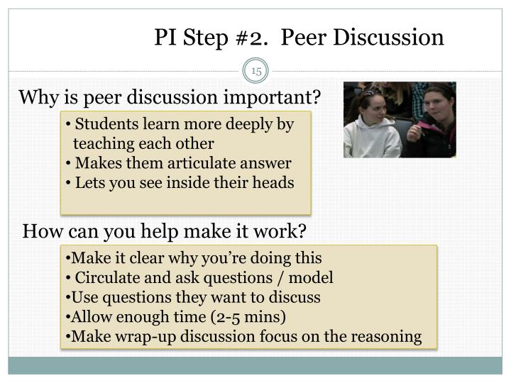 PI Step #2.  Peer Discussion