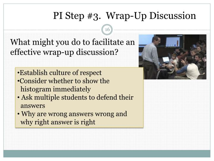 PI Step #3.  Wrap-Up Discussion