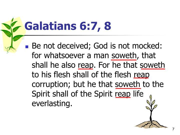 Galatians 6:7, 8
