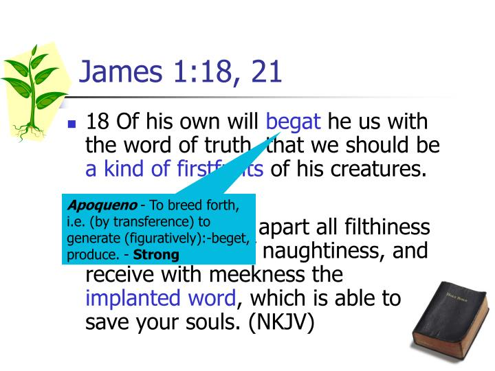James 1:18, 21