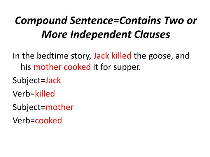 Compound Sentence=Contains Two or More Independent Clauses