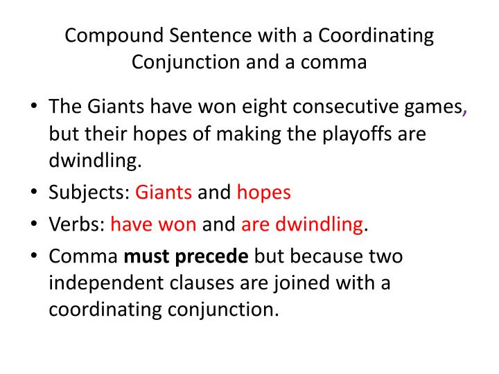 Compound Sentence with a Coordinating Conjunction and a comma