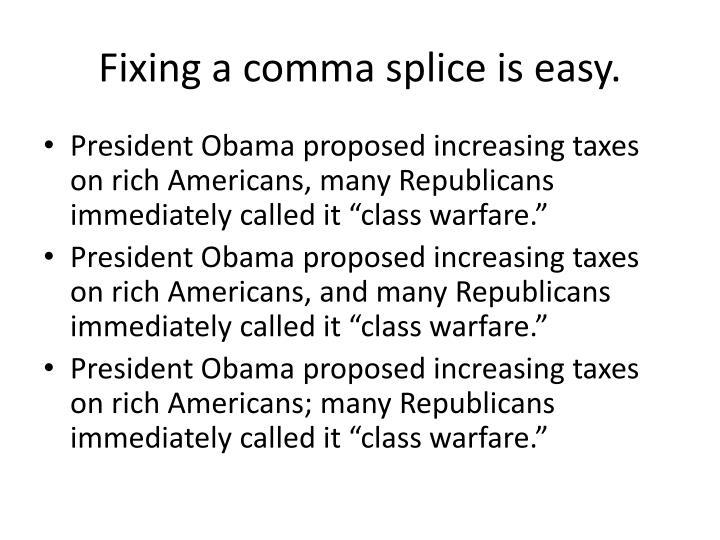 Fixing a comma splice is easy.