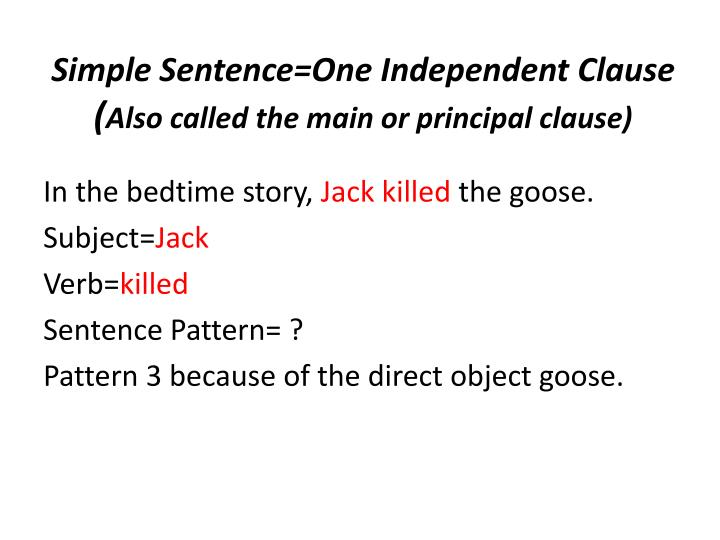 Simple Sentence=One Independent Clause
