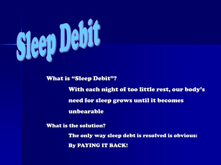 Sleep Debit