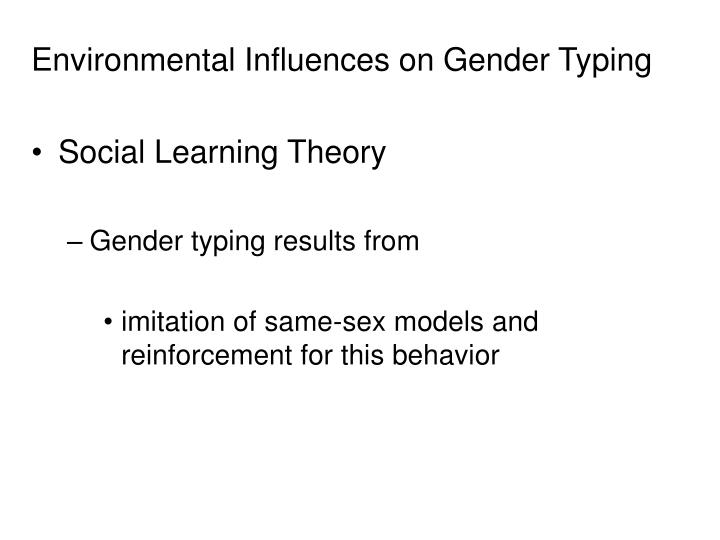 Environmental Influences on Gender Typing