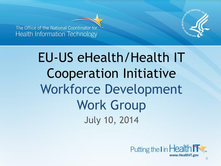 Eu us ehealth health it cooperation initiative workforce development work group