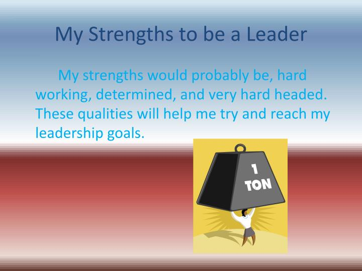 My Strengths to be a Leader