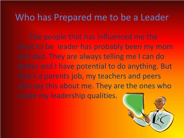 Who has Prepared me to be a Leader