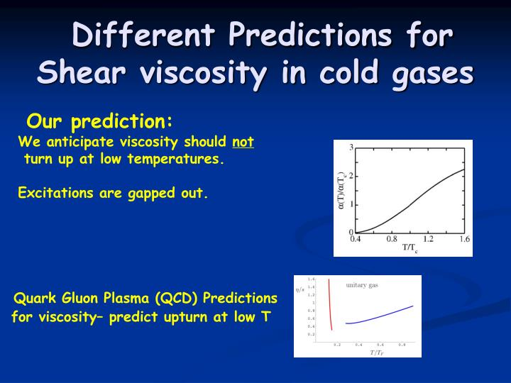 Different Predictions for Shear viscosity in cold gases