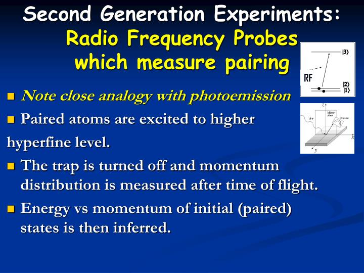 Second Generation Experiments:
