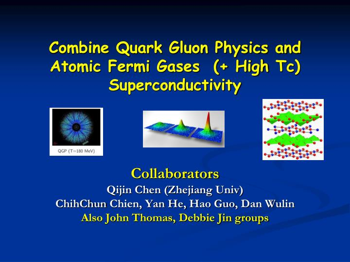 Combine Quark Gluon Physics and Atomic Fermi Gases  (+ High