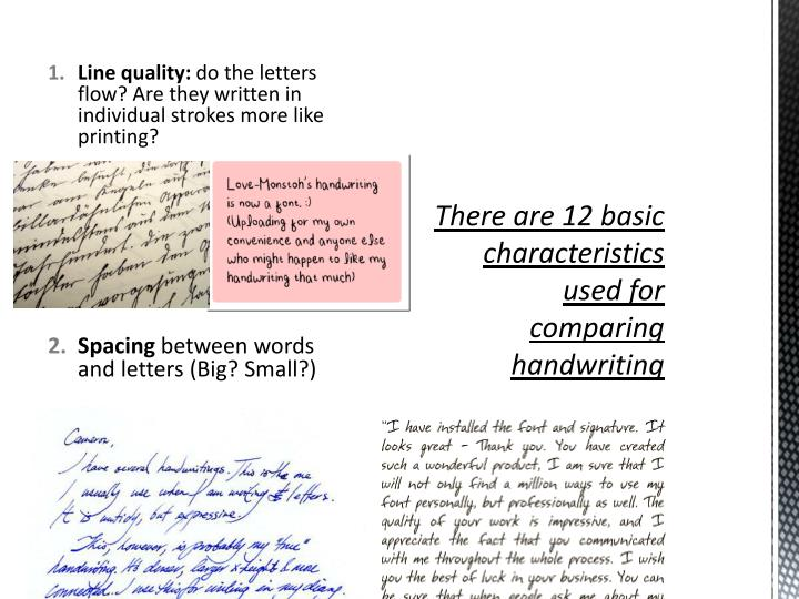 There are 12 basic characteristics used for comparing handwriting