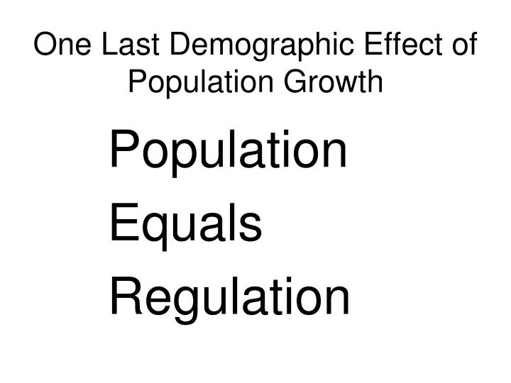 One Last Demographic Effect of Population Growth