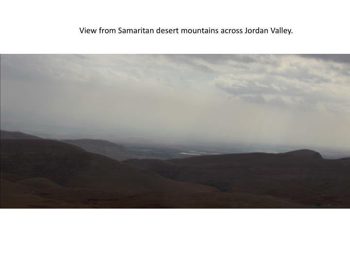 View from Samaritan desert mountains across Jordan Valley.