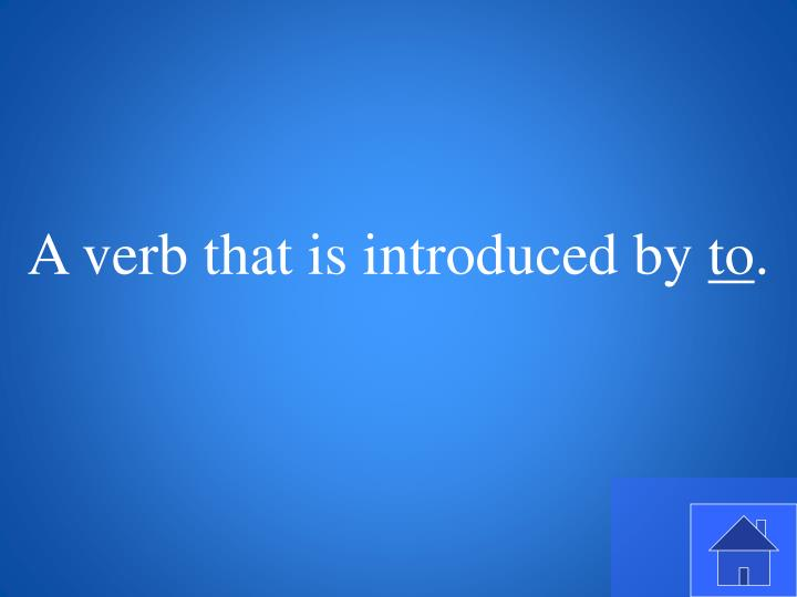 A verb that is introduced by