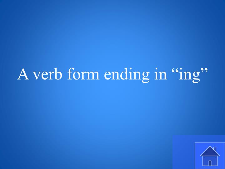 A verb form ending in ""