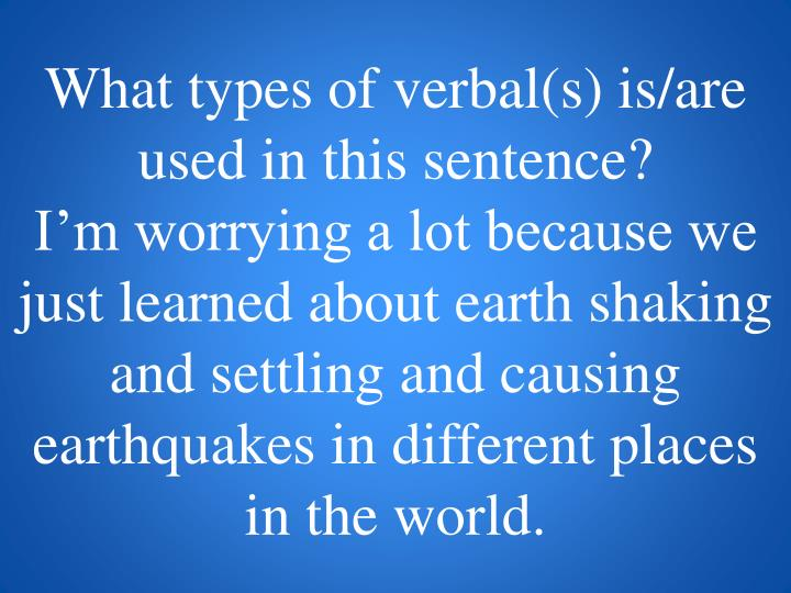 What types of verbal(s) is/are used in this sentence?