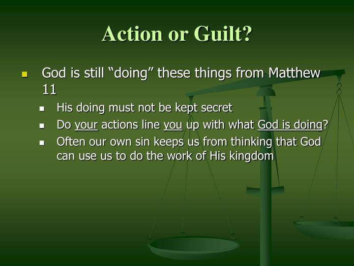 Action or Guilt?