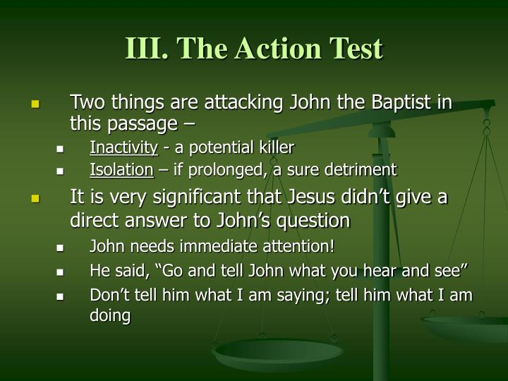 III. The Action Test