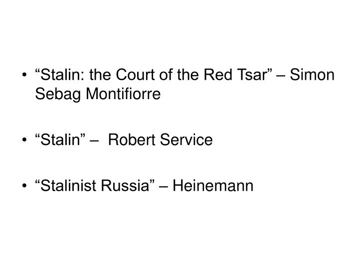 """Stalin: the Court of the Red Tsar"" – Simon Sebag Montifiorre"