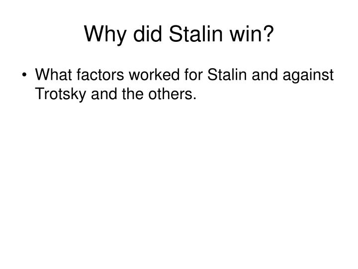 Why did Stalin win?
