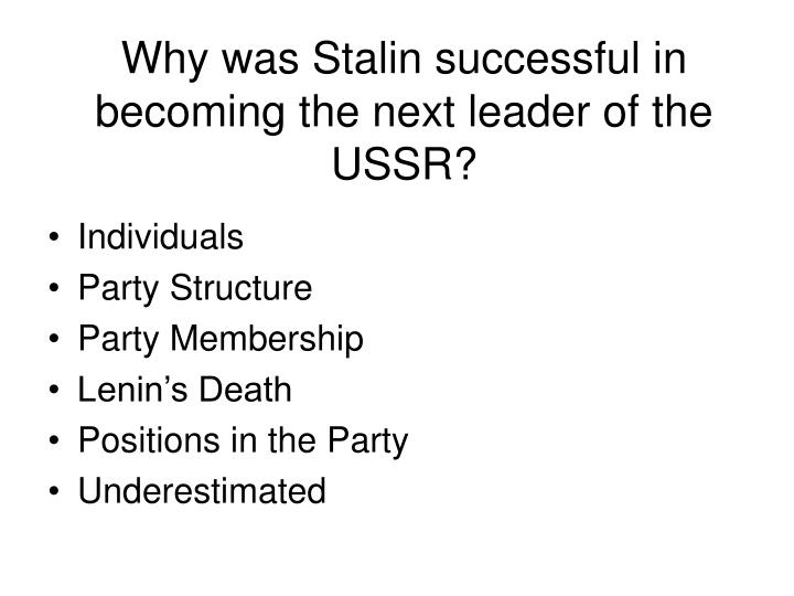 Why was Stalin successful in becoming the next leader of the USSR?