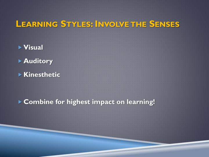 Learning Styles: Involve the Senses