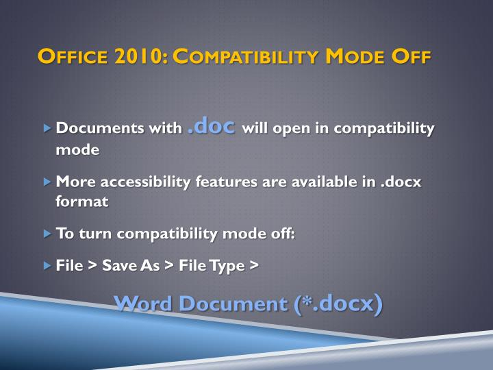 Office 2010: Compatibility Mode Off