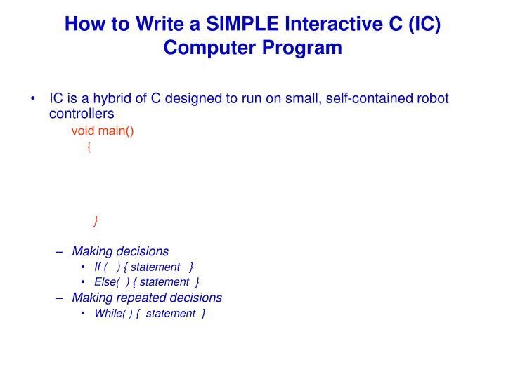 How to Write a SIMPLE Interactive C (IC) Computer Program