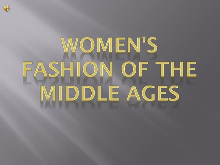 Women s fashion of the middle ages